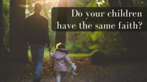 Do your children have the same faith?