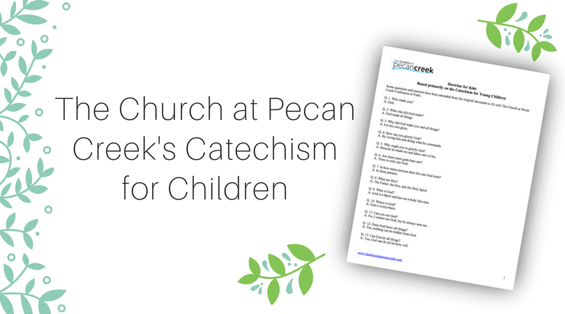 The Church at Pecan Creek Catechism Children